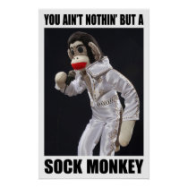 Nothing But a Sock Monkey Poster