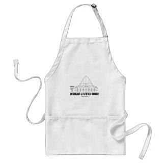 Nothing But A Statistical Anomaly (Stats Humor) Adult Apron