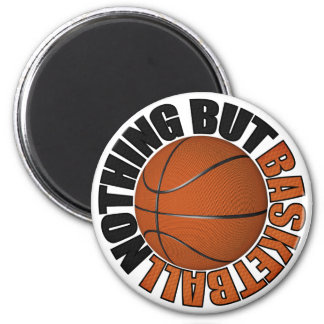 Nothing But Basketball Magnet