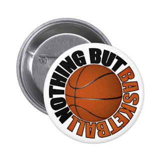 Nothing But Basketball Pinback Button