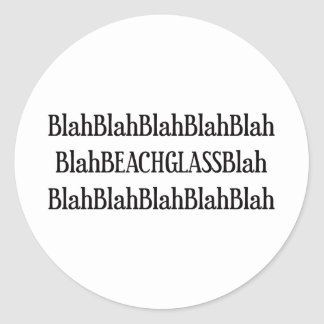 Nothing But Beach Glass Classic Round Sticker