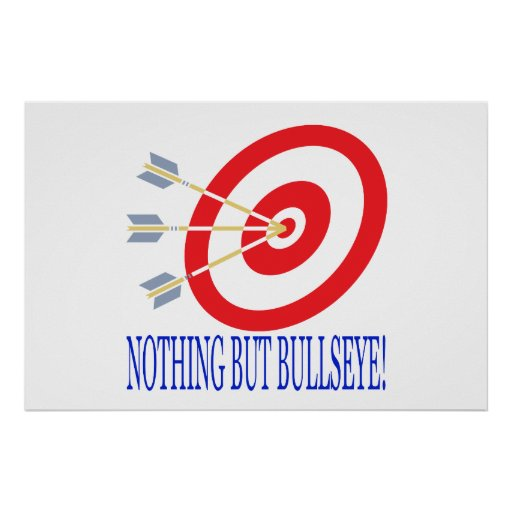 Nothing But Bullseye Posters