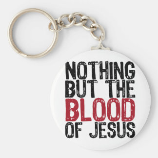 Nothing but the Blood Keychain