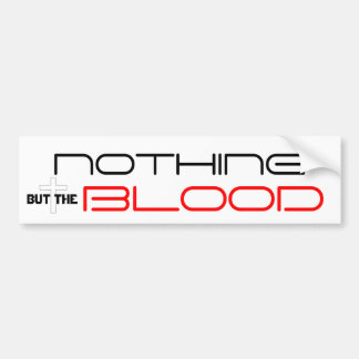 Nothing but the blood of Jesus Bumper Sticker