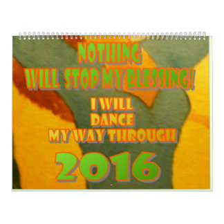 Nothing Can Block Your Blessing In 2016 Calendar