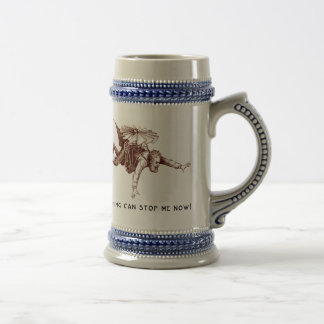 Nothing Can Stop Me Now Beer Stein