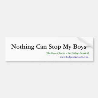 Nothing Can Stop My Boys bumper sticker