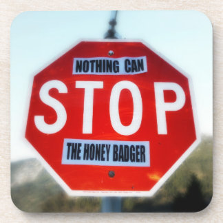 Nothing Can STOP th Honey Badger Drink Coaster