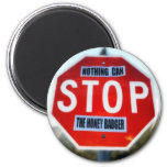 Nothing Can STOP th Honey Badger 2 Inch Round Magnet
