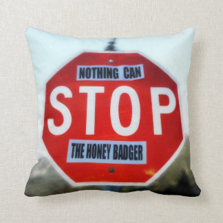 Nothing Can STOP th Honey Badger Throw Pillow