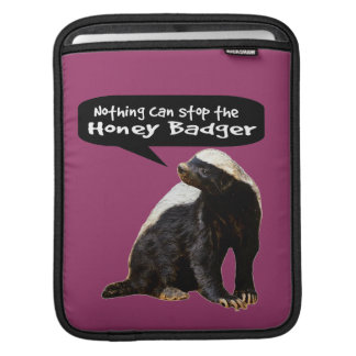 Nothing Can Stop the Honey Badger He speaks iPad Sleeve