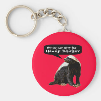 Nothing Can Stop the Honey Badger! (He speaks) Keychain