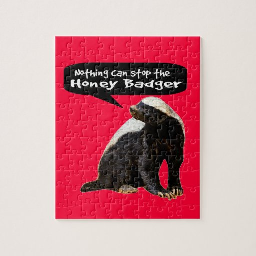 Nothing Can Stop the Honey Badger! (He speaks) Puzzle