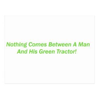 Nothing Comes Between A Man And His Green Tractor Postcard
