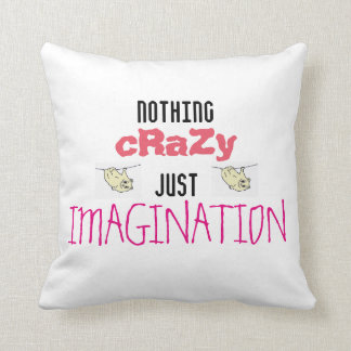 nothing crazy just imagination throw pillow