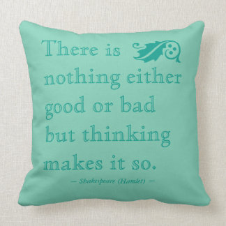 Nothing Either Good Bad but Thinking Shakespeare Throw Pillow