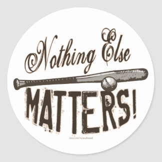 Nothing Else Matters! Sticker