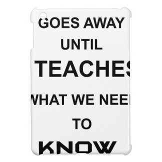 nothing ever goes away until it teaches what we iPad mini covers