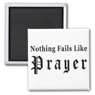 Nothing Fails Like Prayer 2 Inch Square Magnet