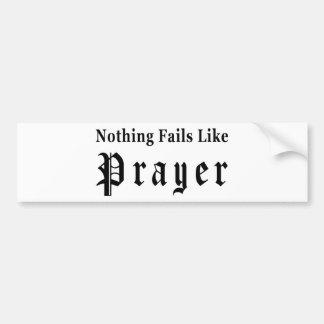 Nothing Fails Like Prayer Car Bumper Sticker