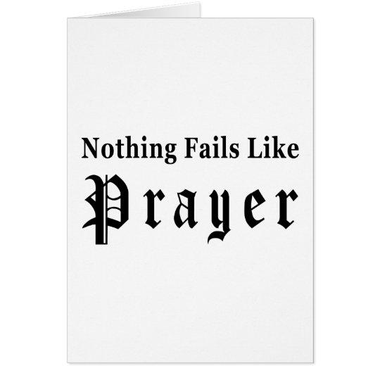 Nothing Fails Like Prayer Card