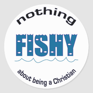 Nothing Fishy About Being a Christian sticker