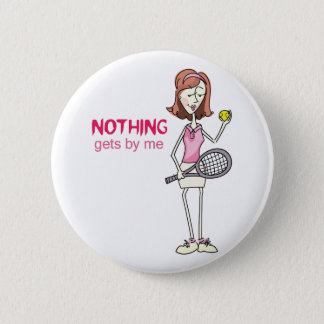 NOTHING GETS BY ME BUTTON