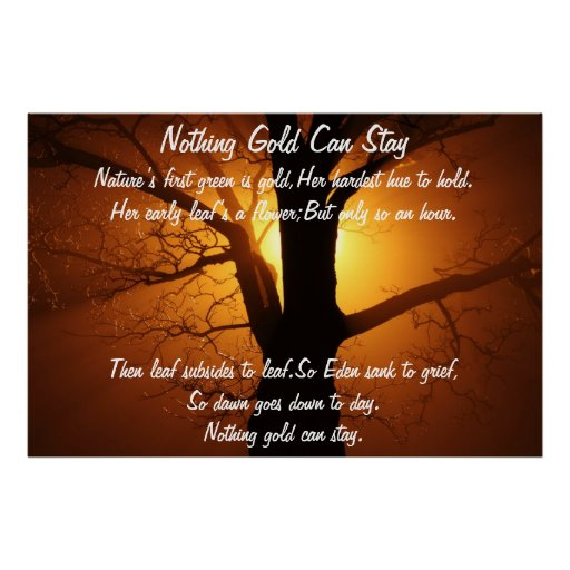 """the outsiders nothing gold can stay essay Rhetorical analysis essay """"nothing gold can stay"""" is an idea that people struggle with throughout their entire """"the outsiders,"""" by se hinton."""