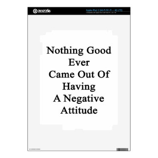 Nothing Good Ever Came Out Of Having A Negative At iPad 3 Decal