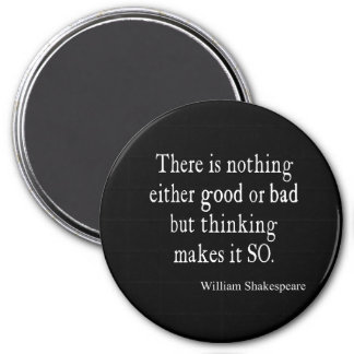 Nothing Good or Bad Thinking Shakespeare Quote Magnet