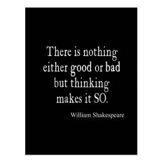 Nothing Good or Bad Thinking Shakespeare Quote Postcards