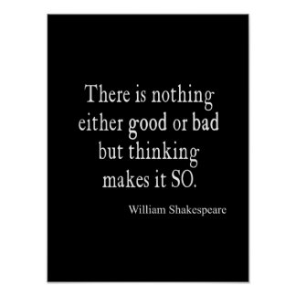 Nothing Good or Bad Thinking Shakespeare Quote Poster