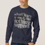 nothing happens pullover sweatshirts