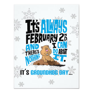 Nothing I Can Do Groundhog Day Party Invitation