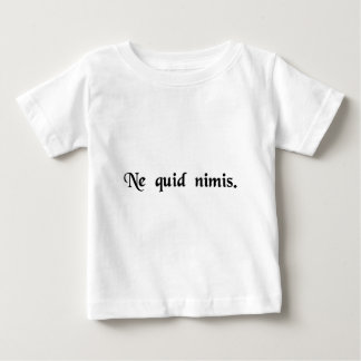 Nothing in excess. baby T-Shirt