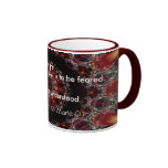 Nothing in Life is to be feared Mug