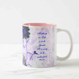 Nothing in Lifeis to be feared Coffee Mugs