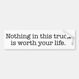 Nothing in this truck ... car bumper sticker