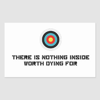 Nothing Inside Worth Dying For Rectangular Sticker