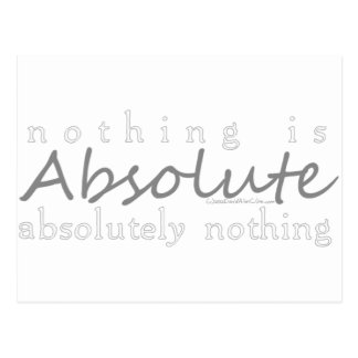 NOTHING IS ABSOLUTE (GRAY) POSTCARD