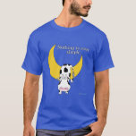 """NOTHING IS EVER SIMPLE by Sandra Boynton T-Shirt<br><div class=""""desc"""">All the cow wanted to do was to jump over the moon. How hard should that be? (A Boynton classic from yikes,  maybe the 70s?)</div>"""