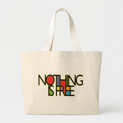 NOTHING IS FOR FREE CANVAS BAGS
