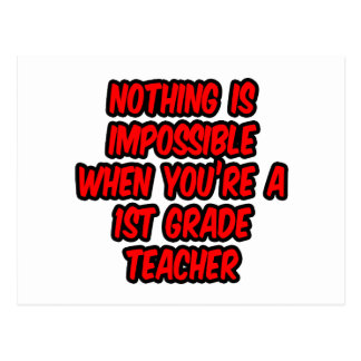 Nothing Is Impossible...1st Grade Teacher Postcard