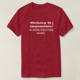 Nothing Is Impossible - A MisterP Shirt