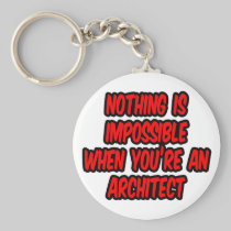Nothing Is Impossible...Architect Basic Round Button Keychain