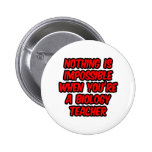 Nothing Is Impossible...Biology Teacher Buttons