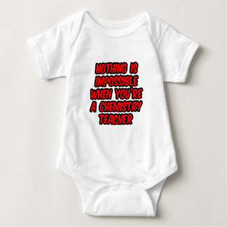 Nothing Is Impossible...Chemistry Teacher Baby Bodysuit