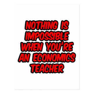 Nothing Is Impossible...Economics Teacher Postcard