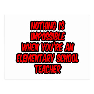 Nothing Is Impossible...Elementary School Teacher Postcard