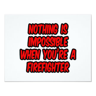 Nothing Is Impossible...Firefighter 4.25x5.5 Paper Invitation Card
